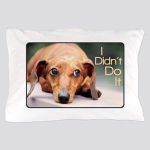 """I Didn't Do It"" Dachshund Pillow Case"